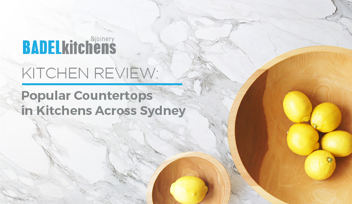 Kitchen Review: Popular Countertops in Kitchens Across Sydney