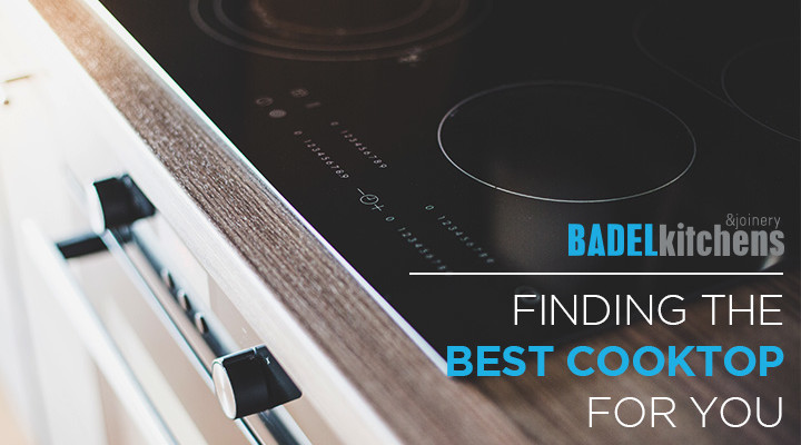 finding the best cooktop for you