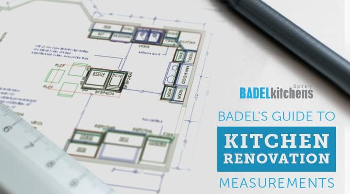 badel's guide to kitchen renovation measurements
