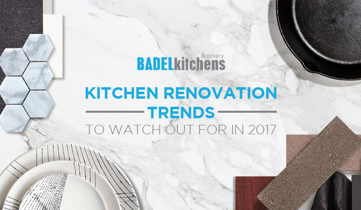 Kitchen Renovation Trends to Watch Out for in 2017
