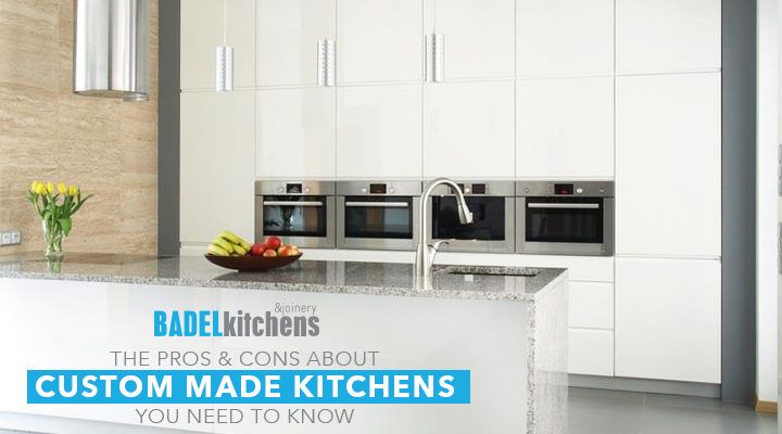 The pros & cons about custom made kitchens you need to know